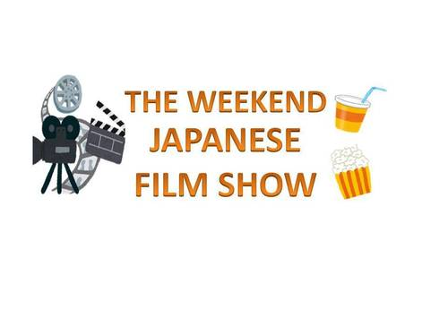 The Weekend Japanese Film Show - April 2018